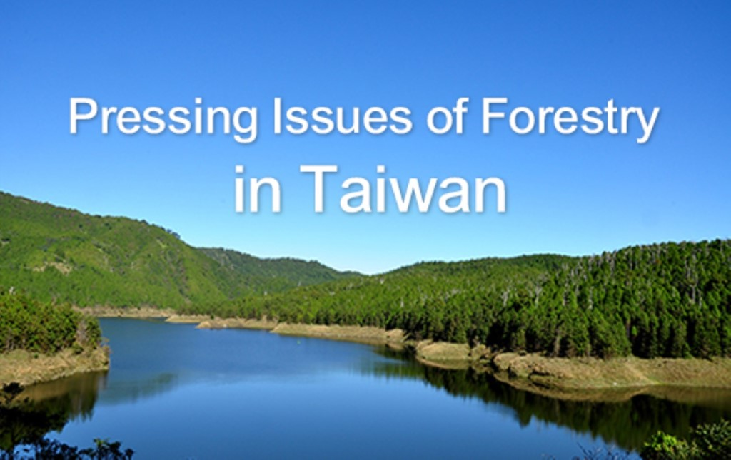 Pressing Issues of Forestry in Taiwan